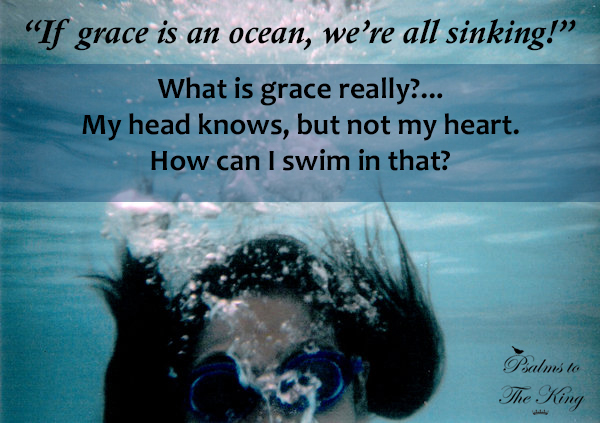 Drowning in Grace